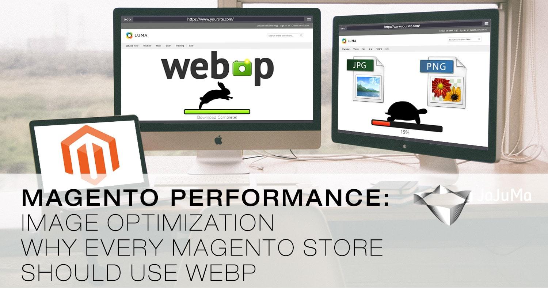 l▷ WebP For Magento 2 Performance + Image Optimization ✔ | JaJuMa-Blog