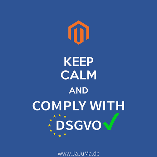 Magento - Keep Calm and Comply with DSGVO