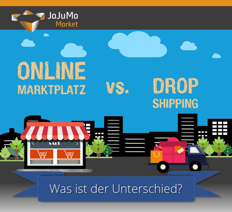 "l▷ ""Echter"" Online Marktplatz vs. Dropshipping ✔ | JaJuMa-Blog"